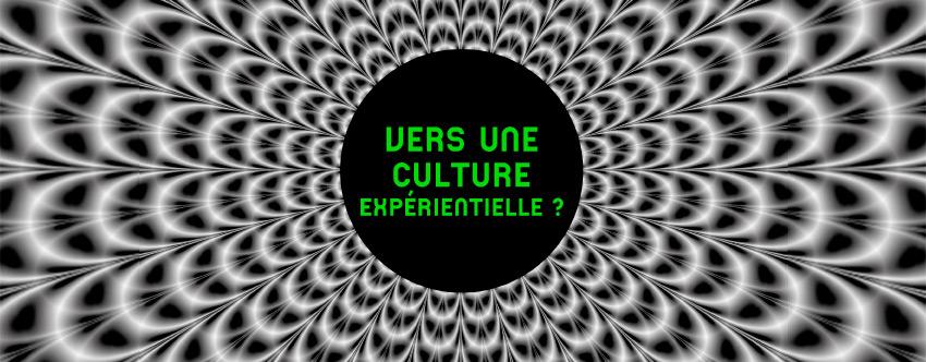 <strong>Vers une culture expérientielle</strong>