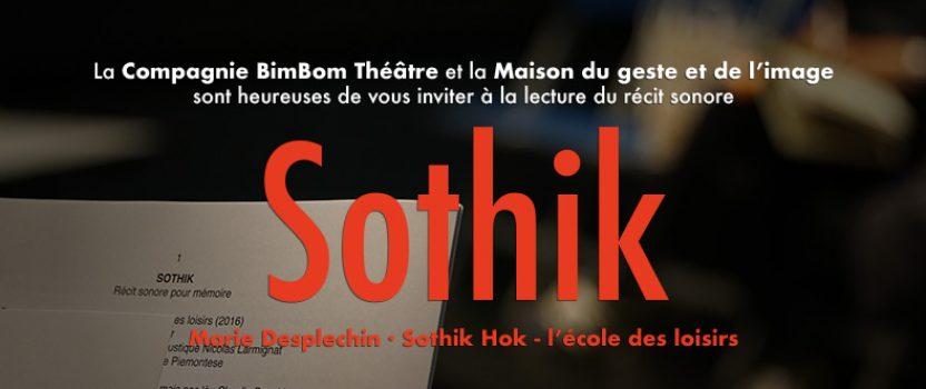 <strong>«Sothik» lecture sonore du récit de Marie Desplechin et Sothik Hok</strong>