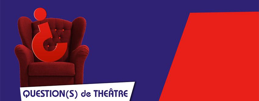<strong>Question(s) de théâtre / Les Ecrivains Associés du Théâtre</strong>