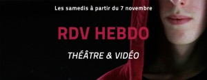 Démarrage des rdv hebdo théâtre & vidéo le samedi 7 novembre 2015