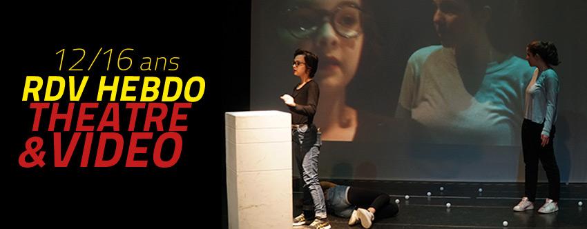 <strong>Rendez-vous hebdo 12/16 ans – Théâtre & vidéo</strong>