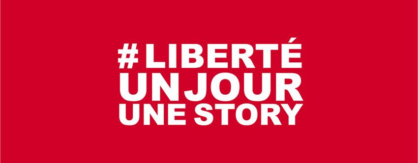 <strong>#LIBERTÉ un jour, une story</strong>