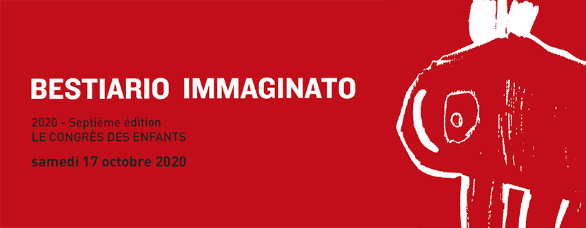 <strong>Bestiario immaginato – le congrès des enfants</strong>
